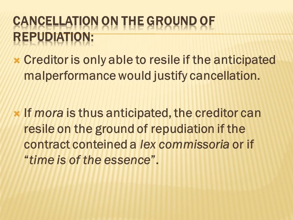  Creditor is only able to resile if the anticipated malperformance would justify cancellation.  If mora is thus anticipated, the creditor can resile