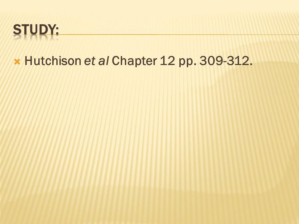  Hutchison et al Chapter 12 pp. 309-312.