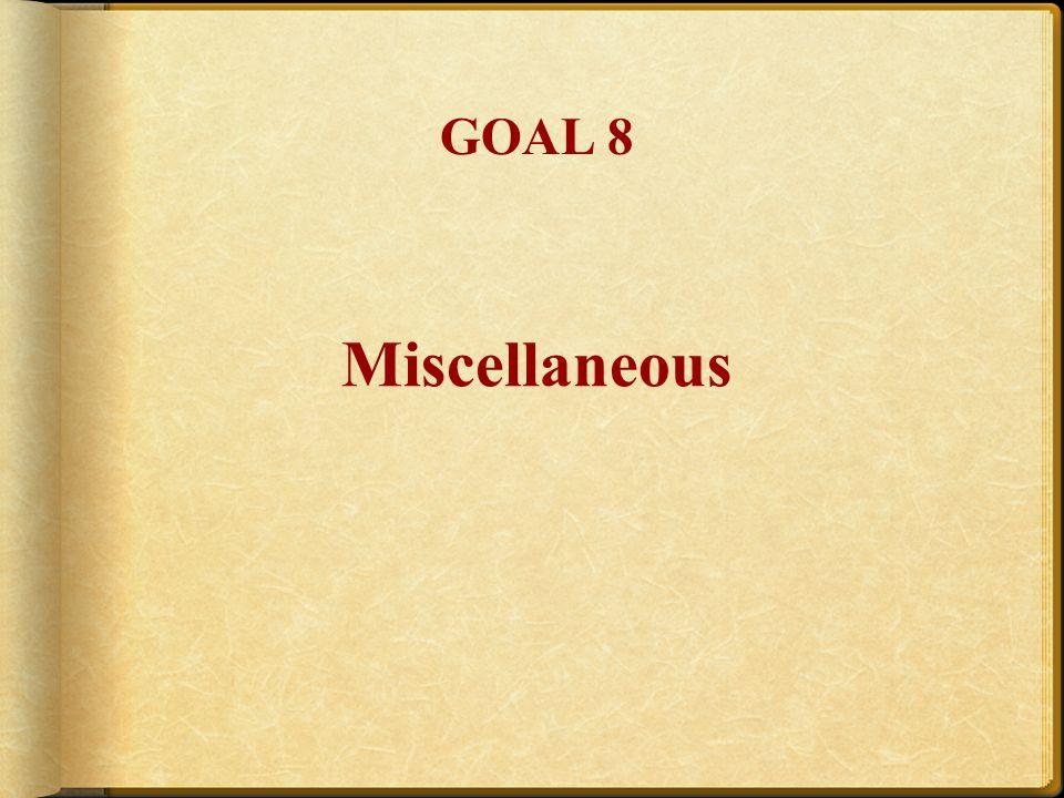 Miscellaneous GOAL 8