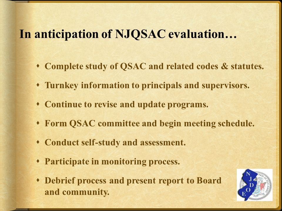 In anticipation of NJQSAC evaluation…  Complete study of QSAC and related codes & statutes.