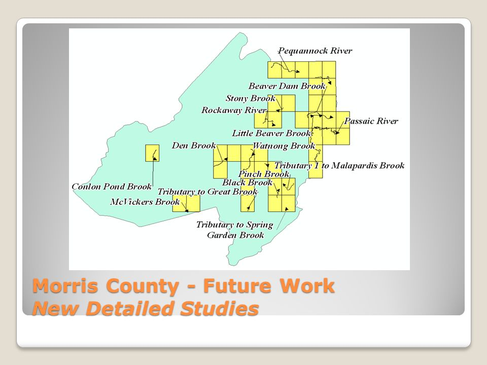 Morris County - Future Work New Detailed Studies