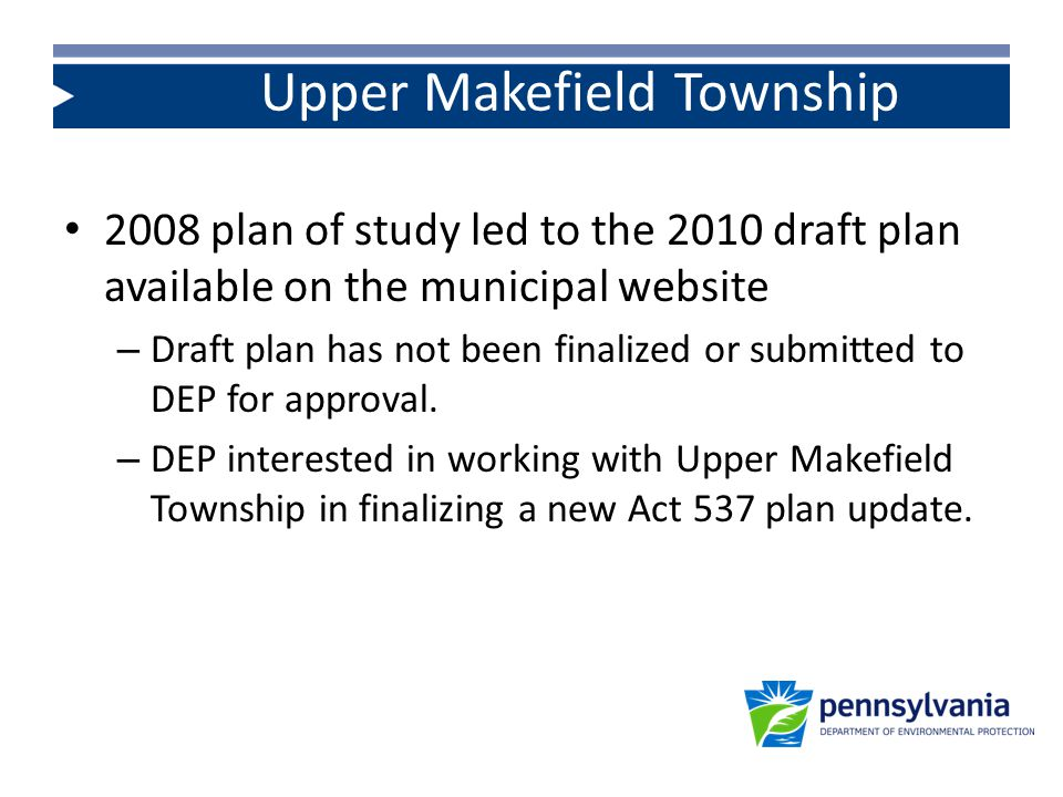 2008 plan of study led to the 2010 draft plan available on the municipal website – Draft plan has not been finalized or submitted to DEP for approval.