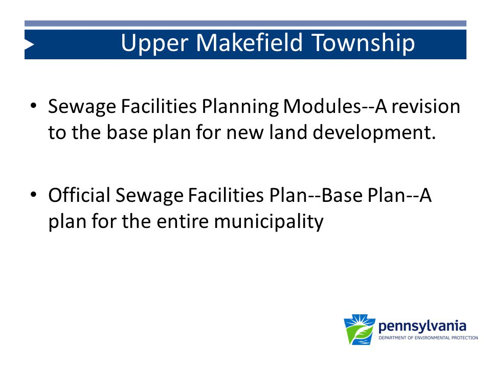 Sources for additional information: www.depweb.state.pa.us www.pacode.com Upper Makefield Township