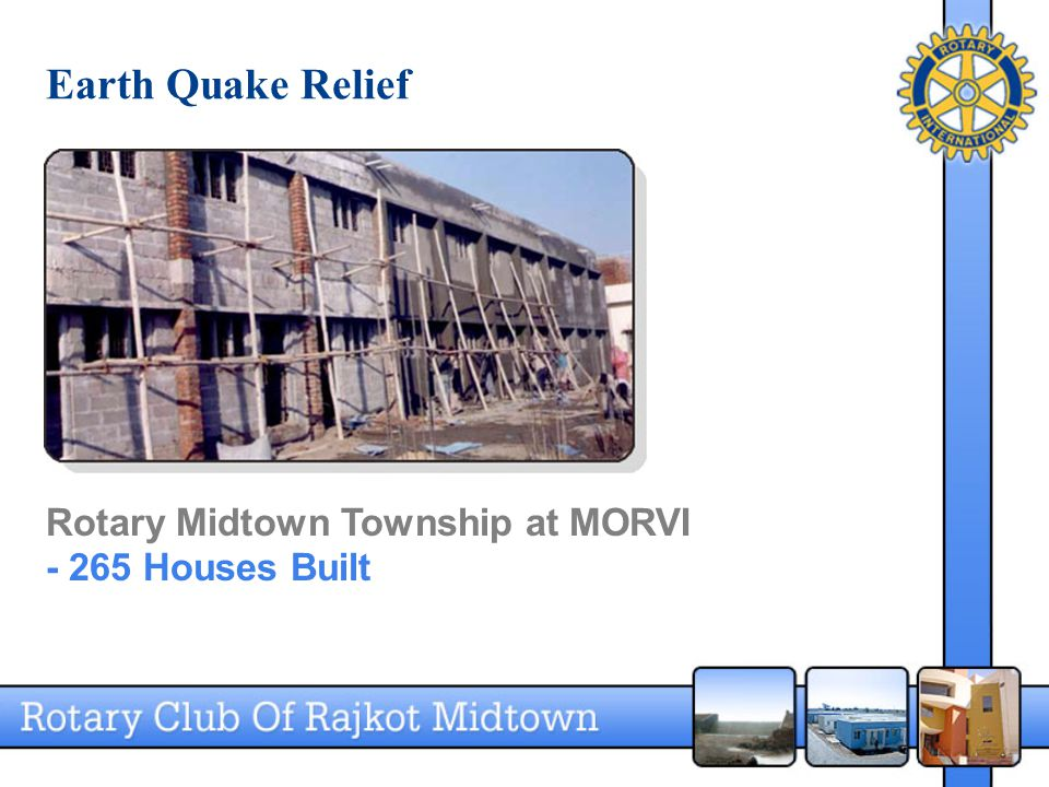 Earth Quake Relief Rotary Midtown Township at MORVI - 265 Houses Built