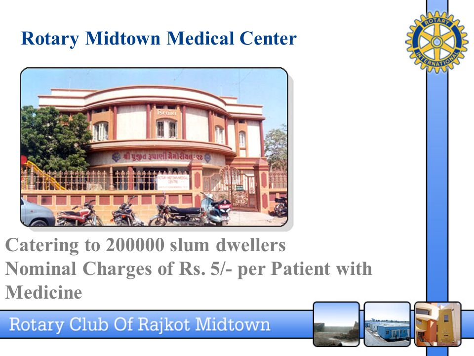 Rotary Midtown Medical Center Catering to 200000 slum dwellers Nominal Charges of Rs.