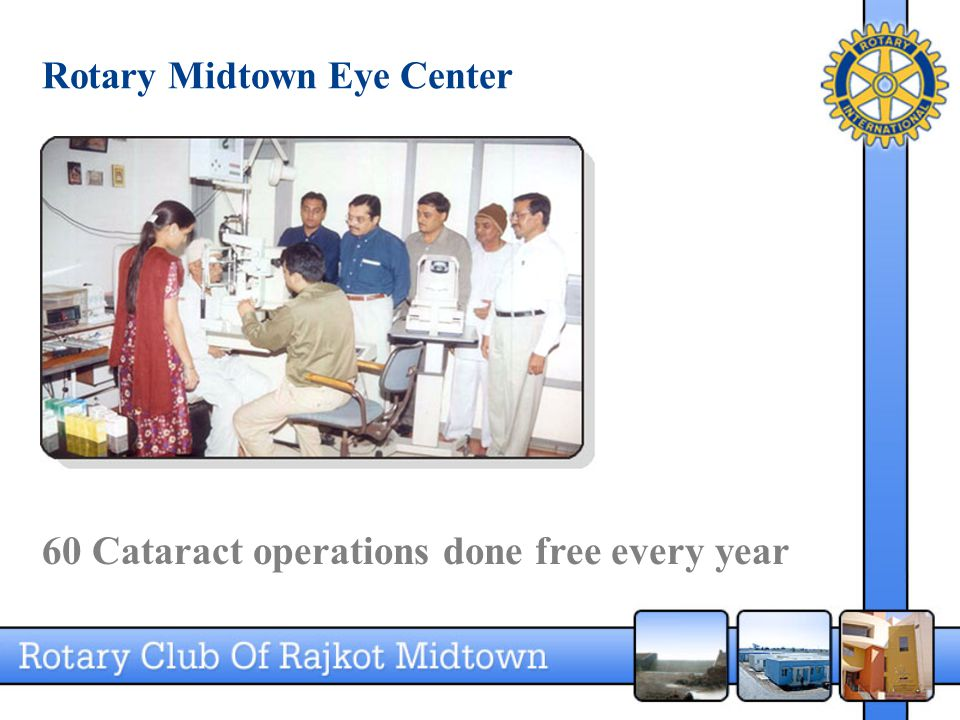 Rotary Midtown Eye Center 60 Cataract operations done free every year