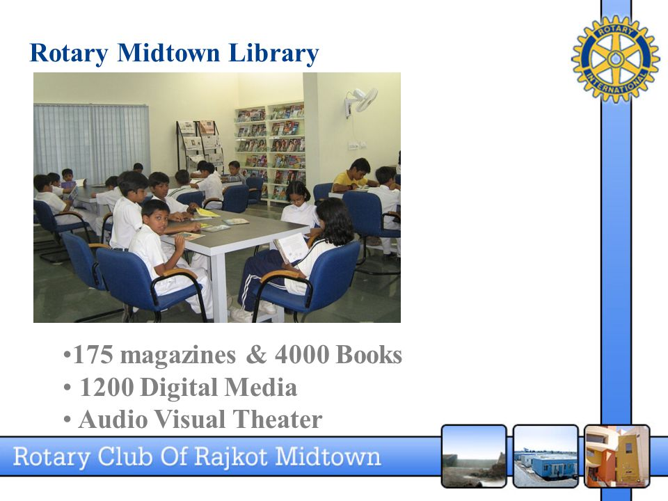 Rotary Midtown Library 175 magazines & 4000 Books 1200 Digital Media Audio Visual Theater
