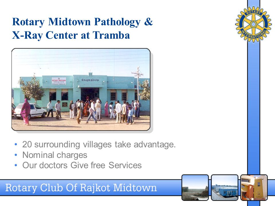 Rotary Midtown Pathology & X-Ray Center at Tramba 20 surrounding villages take advantage.