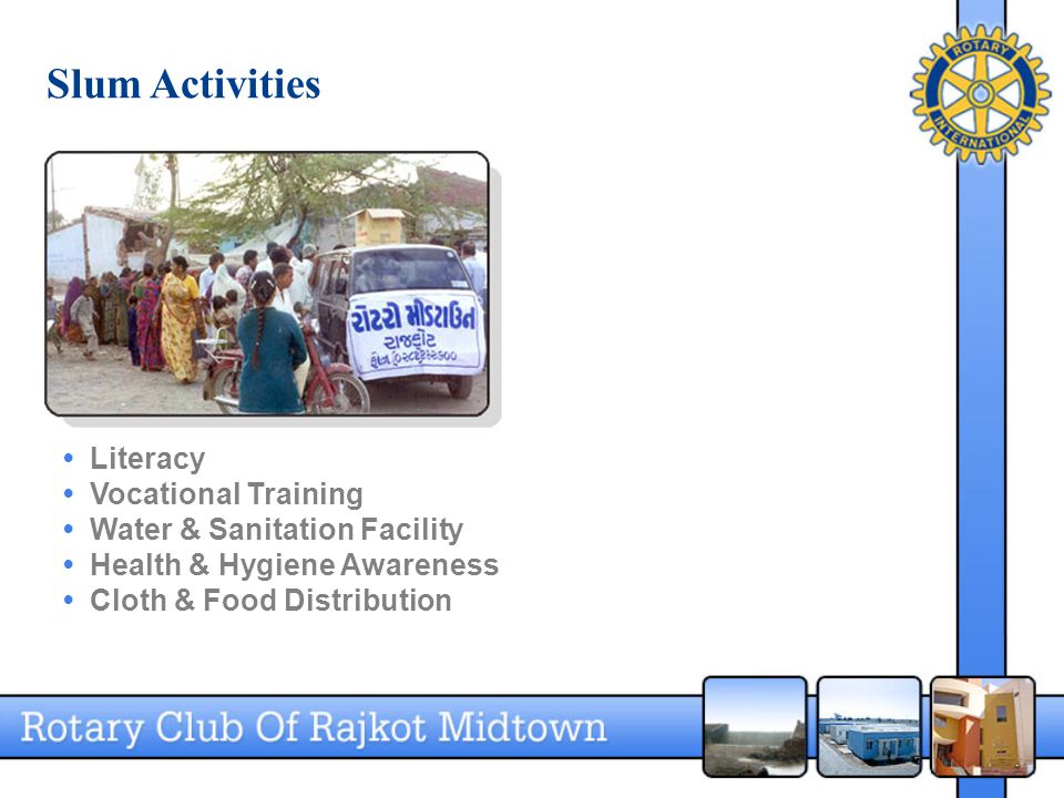Slum Activities Literacy Vocational Training Water & Sanitation Facility Health & Hygiene Awareness Cloth & Food Distribution