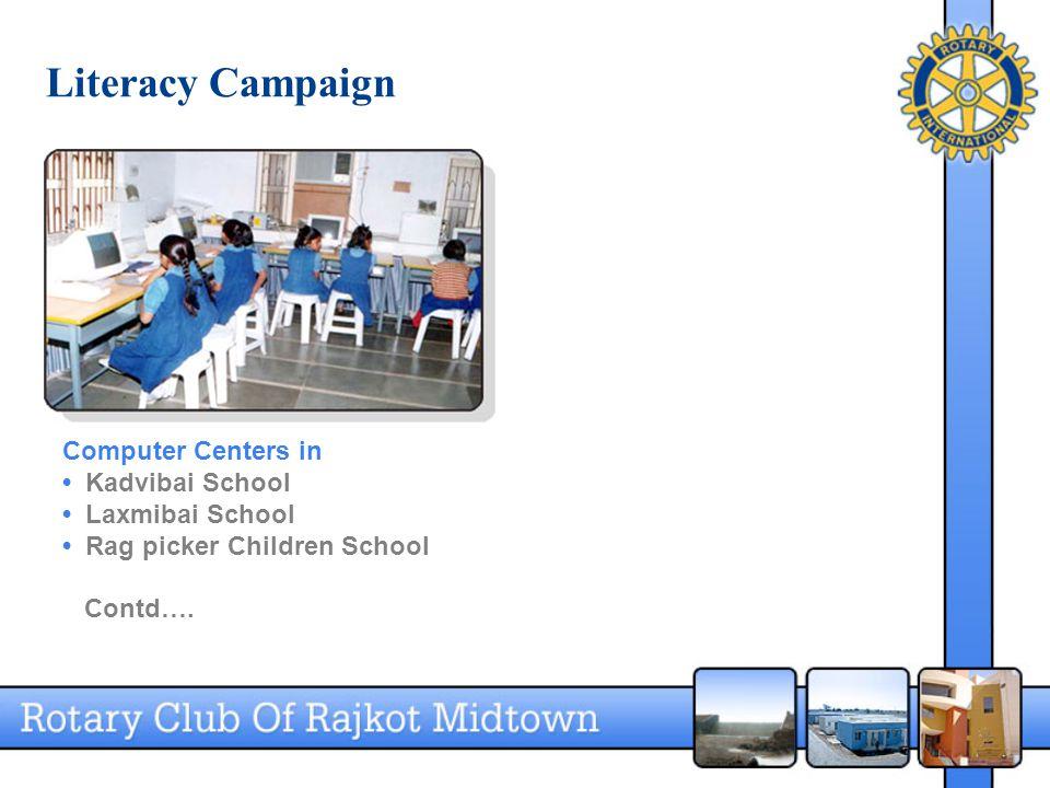 Literacy Campaign Computer Centers in Kadvibai School Laxmibai School Rag picker Children School Contd….