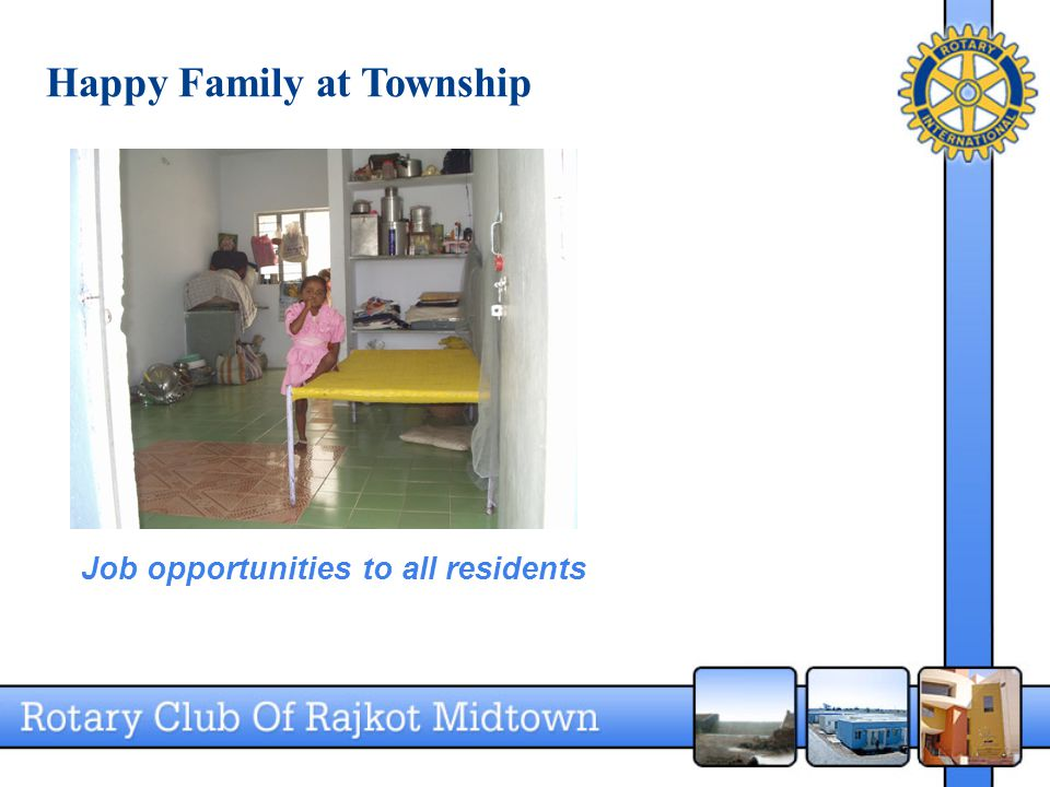 Happy Family at Township Job opportunities to all residents