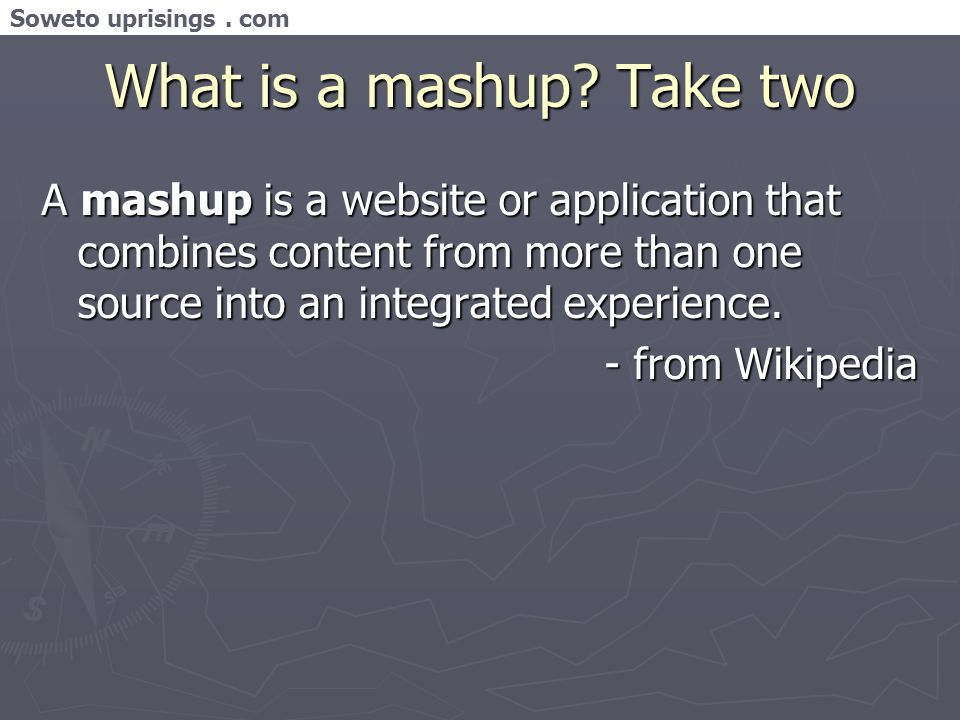 Soweto uprisings. com What is a mashup.