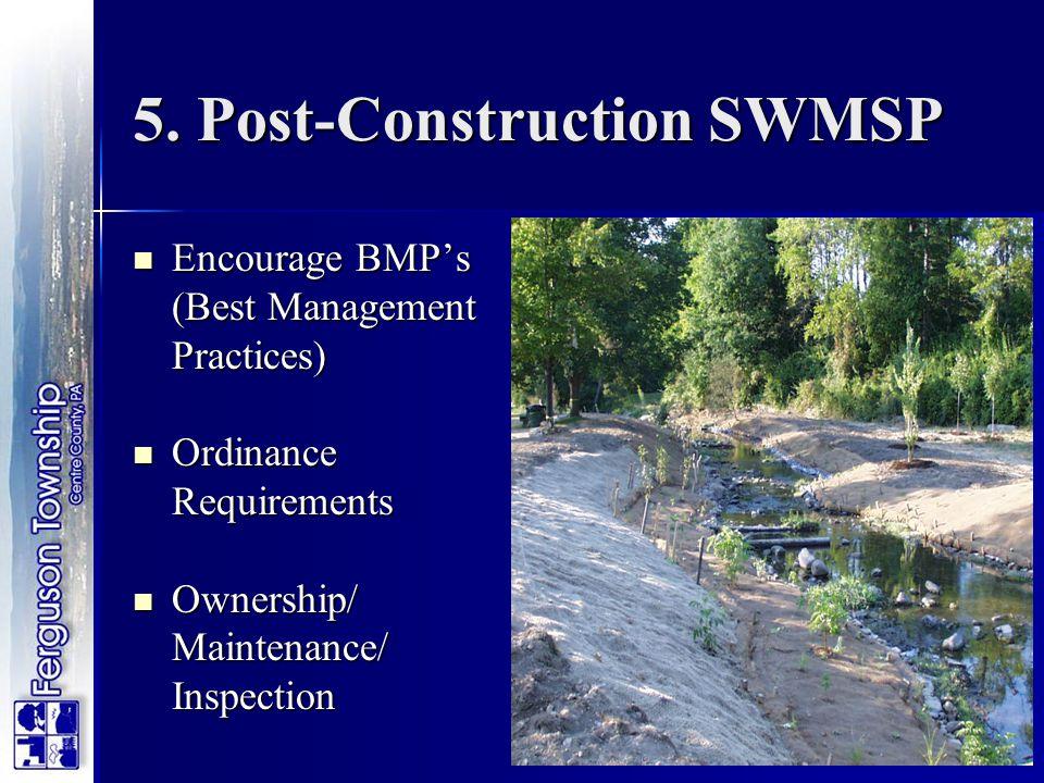 5. Post-Construction SWMSP Encourage BMP's (Best Management Practices) Encourage BMP's (Best Management Practices) Ordinance Requirements Ordinance Re