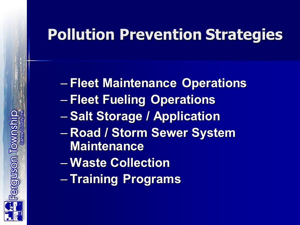 –Fleet Maintenance Operations –Fleet Fueling Operations –Salt Storage / Application –Road / Storm Sewer System Maintenance –Waste Collection –Training