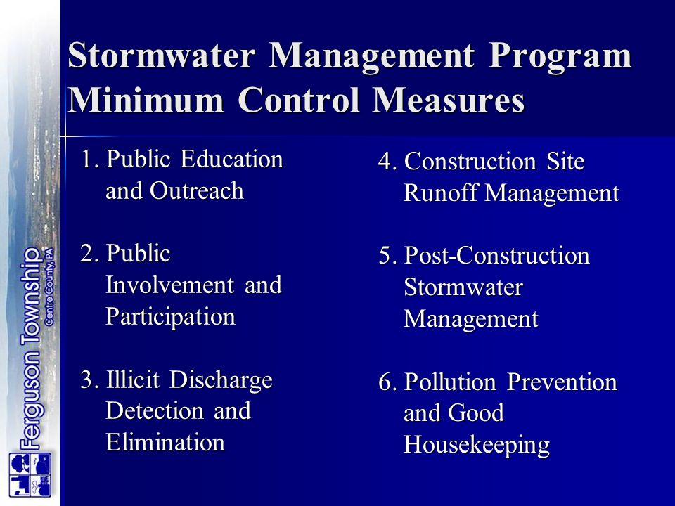Stormwater Management Program Minimum Control Measures 1. Public Education and Outreach 2. Public Involvement and Participation 3. Illicit Discharge D