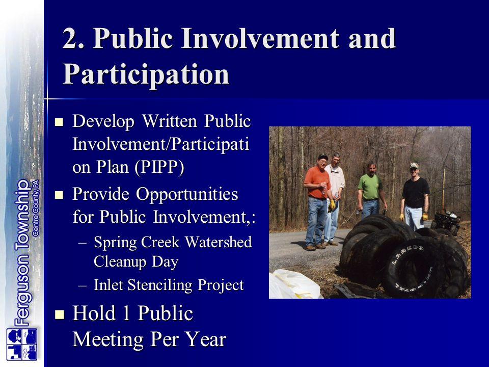 2. Public Involvement and Participation Develop Written Public Involvement/Participati on Plan (PIPP) Develop Written Public Involvement/Participati o