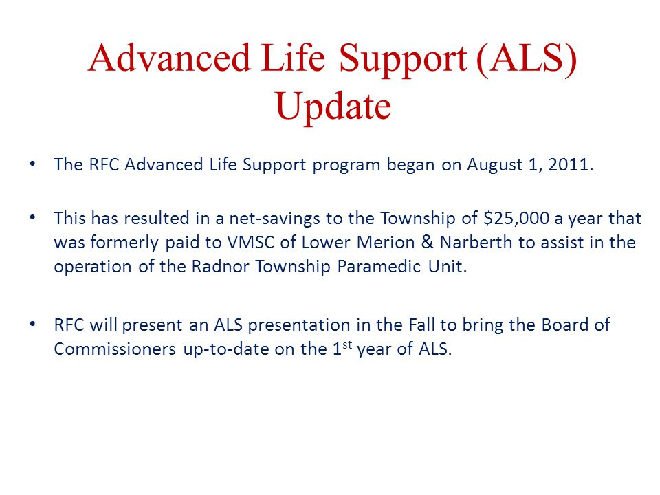 Advanced Life Support (ALS) Update The RFC Advanced Life Support program began on August 1, 2011.