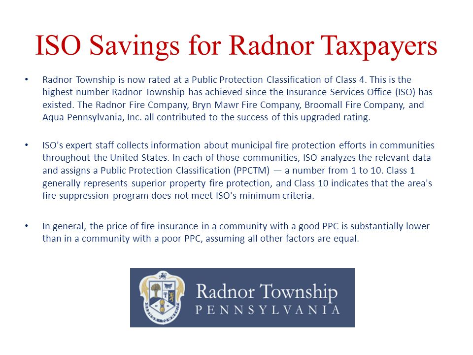 ISO Savings for Radnor Taxpayers Radnor Township is now rated at a Public Protection Classification of Class 4.