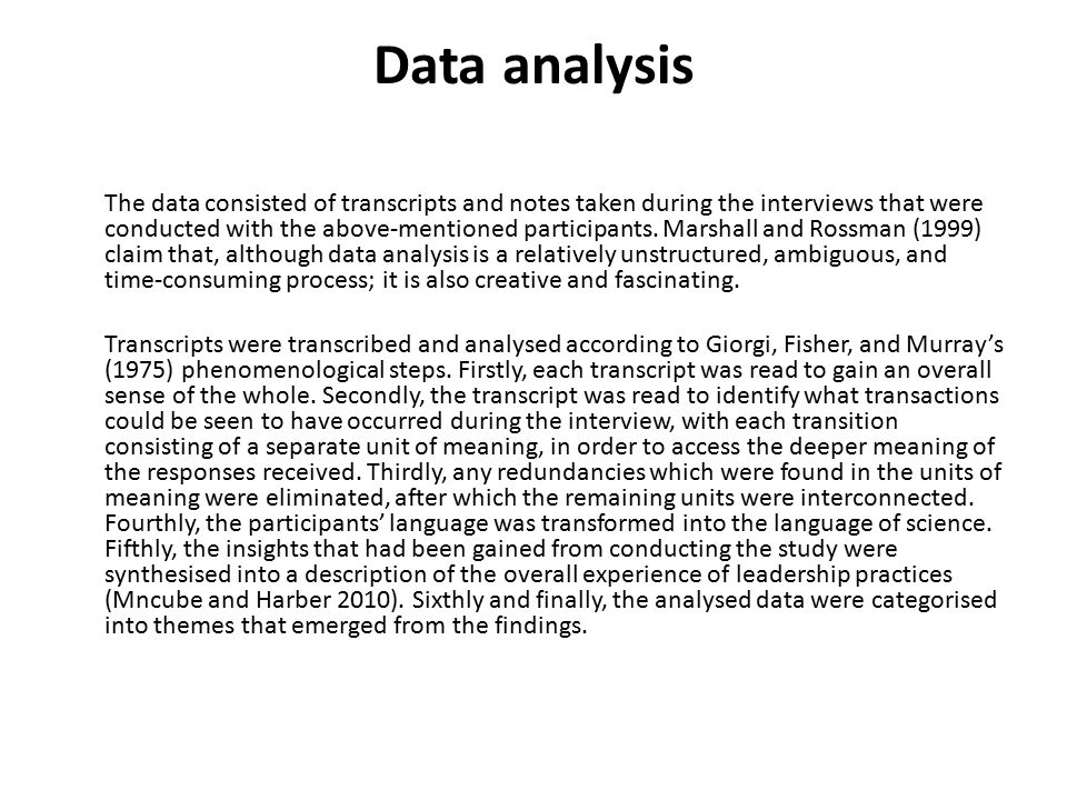 Data analysis The data consisted of transcripts and notes taken during the interviews that were conducted with the above-mentioned participants.