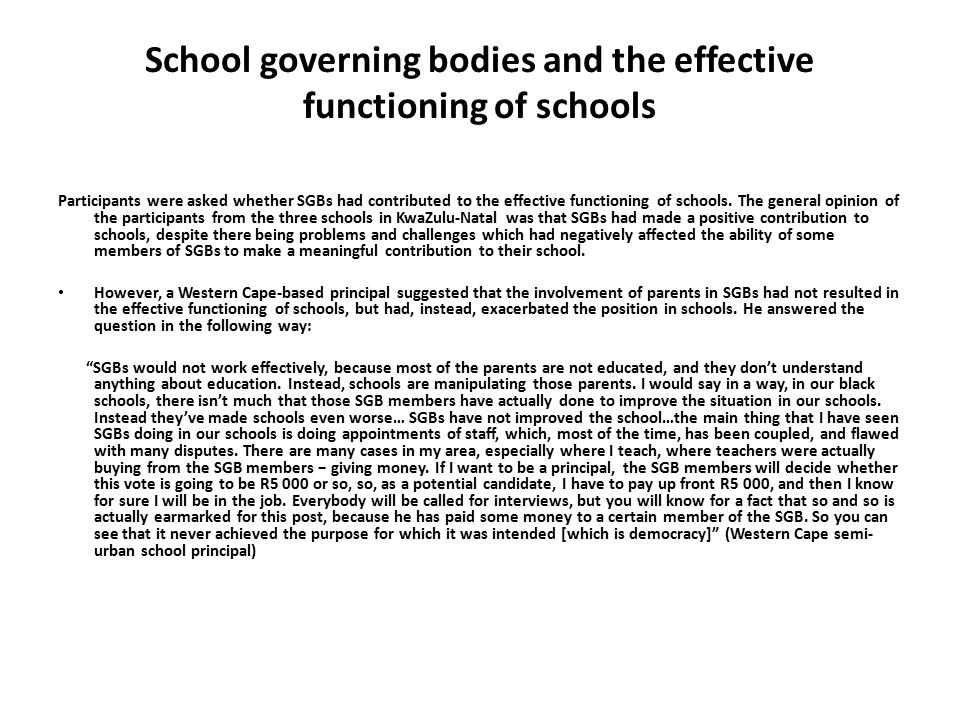 School governing bodies and the effective functioning of schools Participants were asked whether SGBs had contributed to the effective functioning of schools.