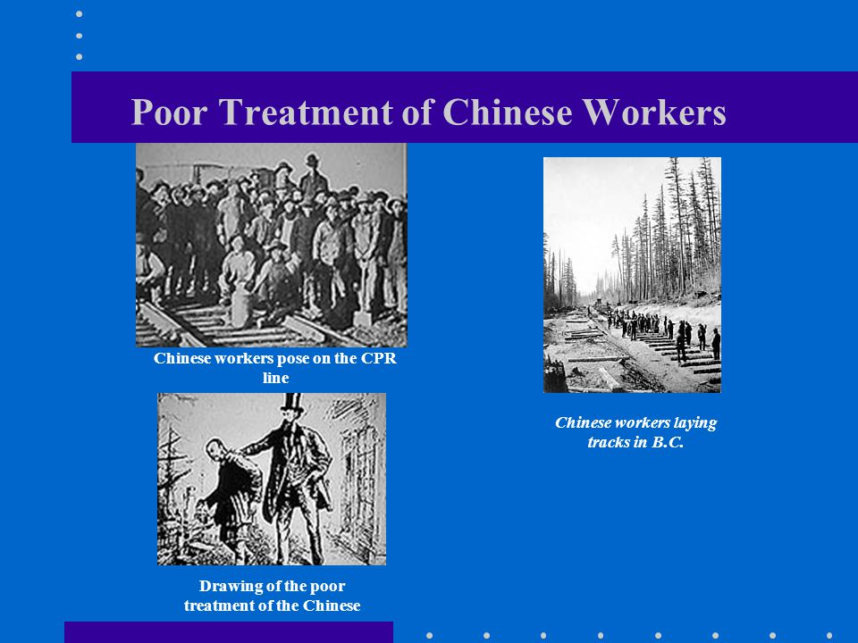 Poor Treatment of Chinese Workers Chinese workers pose on the CPR line Chinese workers laying tracks in B.C.