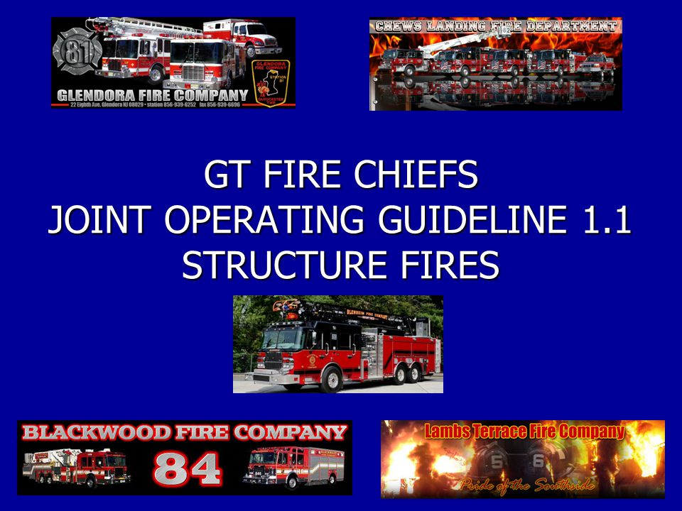 GT FIRE CHIEFS JOINT OPERATING GUIDELINE 1.1 STRUCTURE FIRES