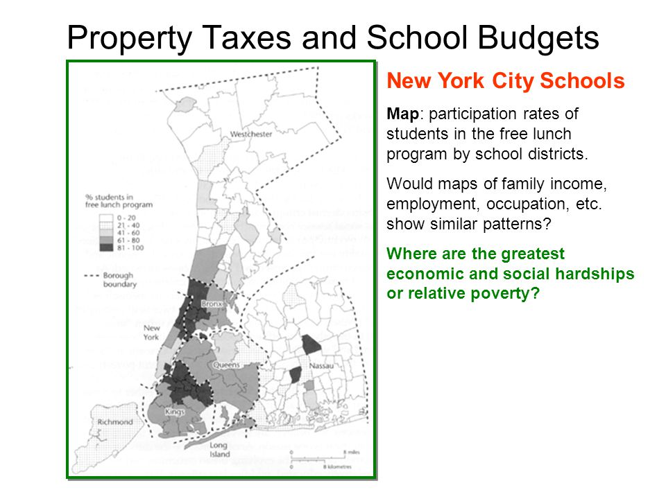 Property Taxes and School Budgets New York City Schools Map: participation rates of students in the free lunch program by school districts.