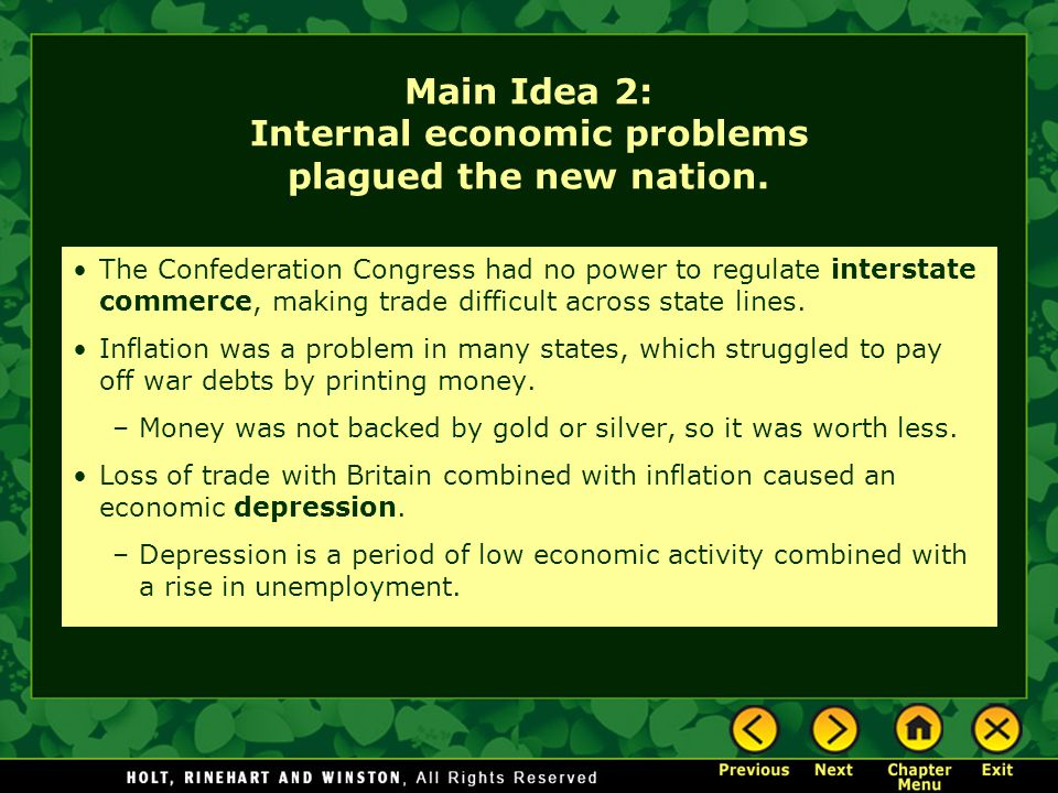 Main Idea 2: Internal economic problems plagued the new nation. The Confederation Congress had no power to regulate interstate commerce, making trade