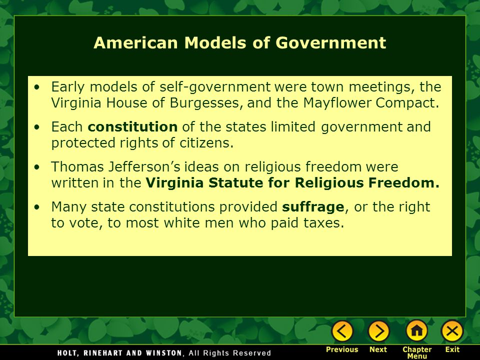 American Models of Government Early models of self-government were town meetings, the Virginia House of Burgesses, and the Mayflower Compact. Each con