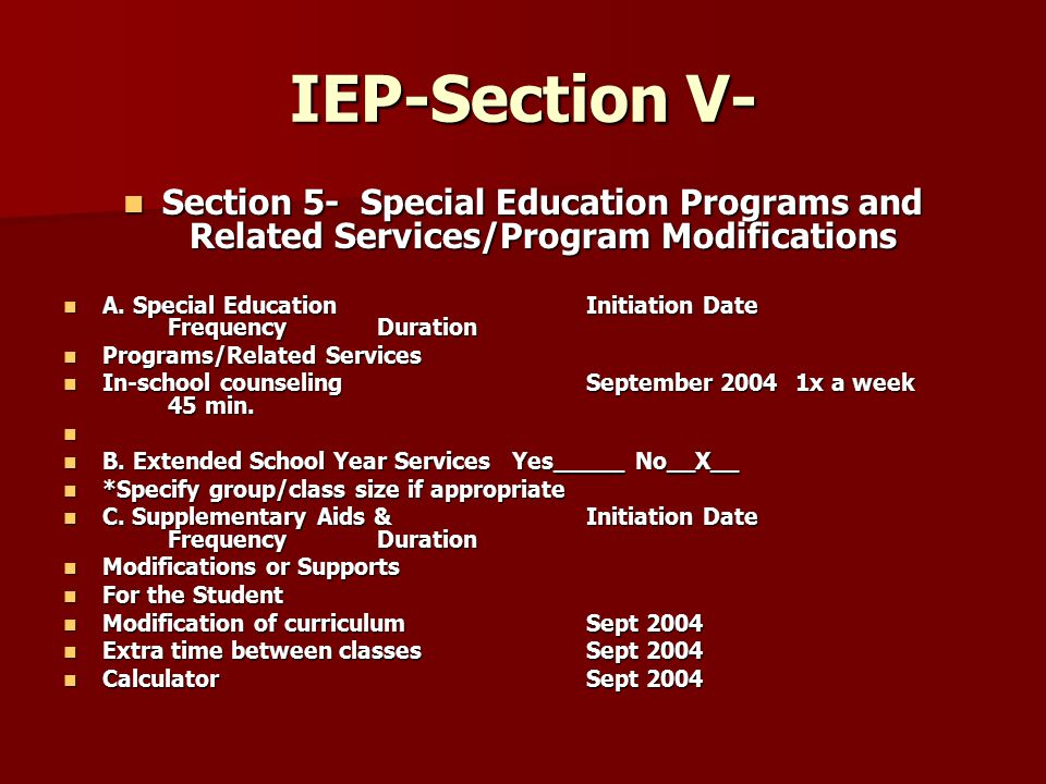 IEP-Section V- Section 5- Special Education Programs and Related Services/Program Modifications Section 5- Special Education Programs and Related Services/Program Modifications A.