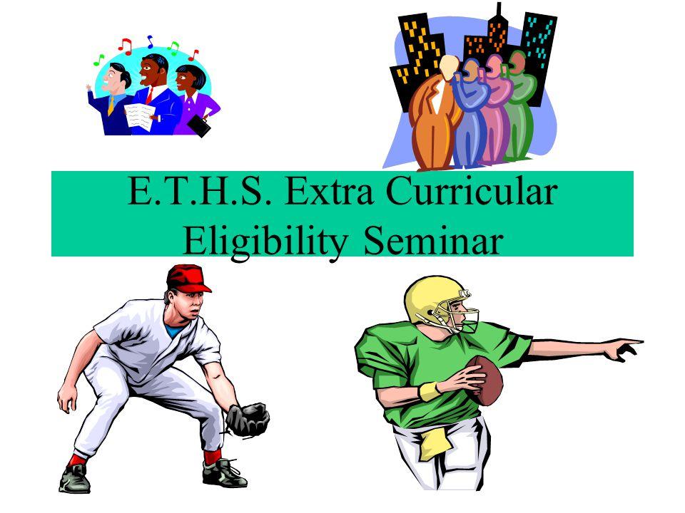 E.T.H.S. Extra Curricular Eligibility Seminar