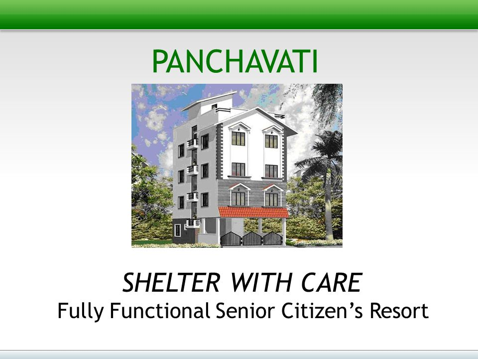PANCHAVATI SHELTER WITH CARE Fully Functional Senior Citizen's Resort