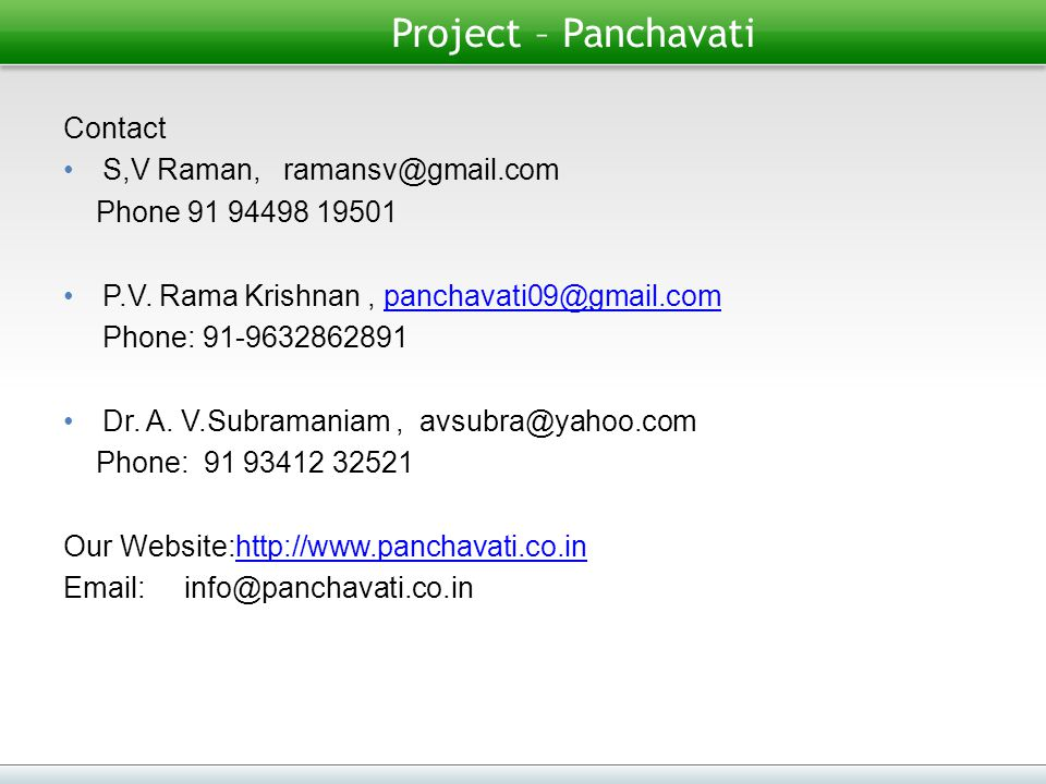 Project – Panchavati Contact S,V Raman, ramansv@gmail.com Phone 91 94498 19501 P.V.