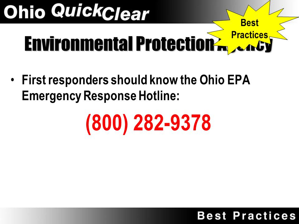 Environmental Protection Agency Crashes involving hazardous materials, fuel spills, or other pollutants may require Ohio EPA oversight