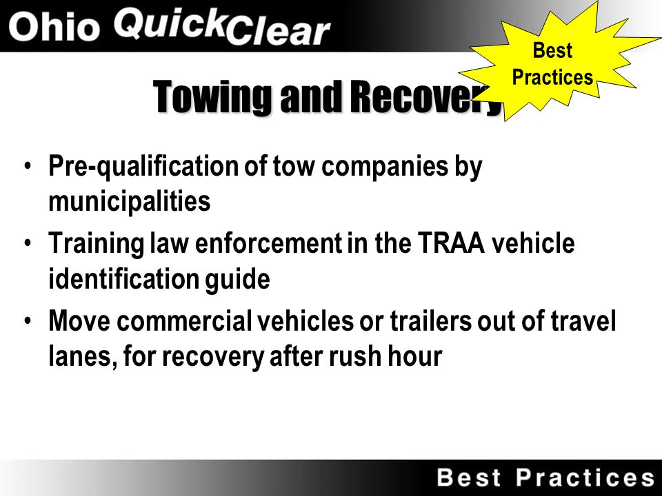 Towing and Recovery Provide services for safe salvage and removal of debris, vehicles and cargo Often under contract to a local government