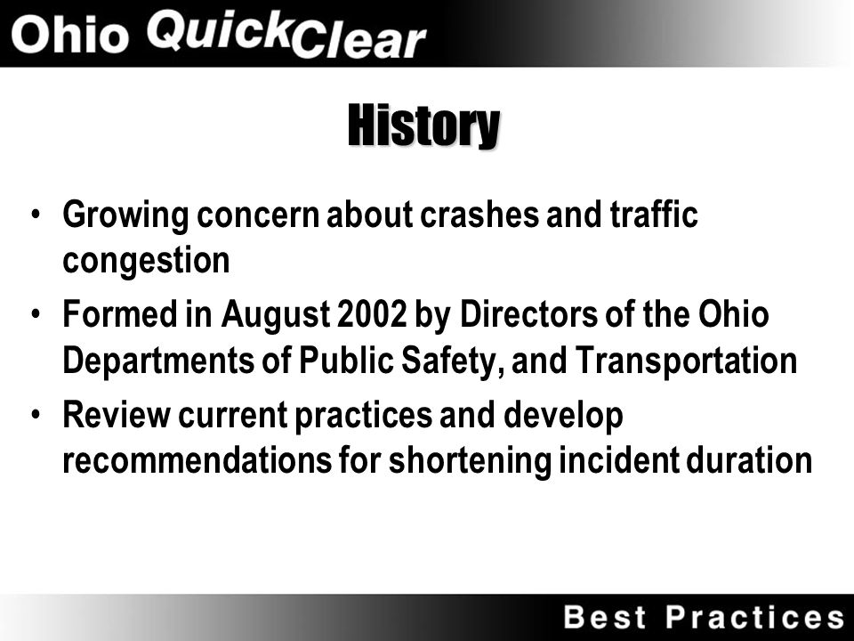 Ohio Quick Clear Committee AAA Ohio Buckeye State Sheriff's Association Ohio Association of Chiefs of Police Ohio Department of Public Safety Ohio Dep