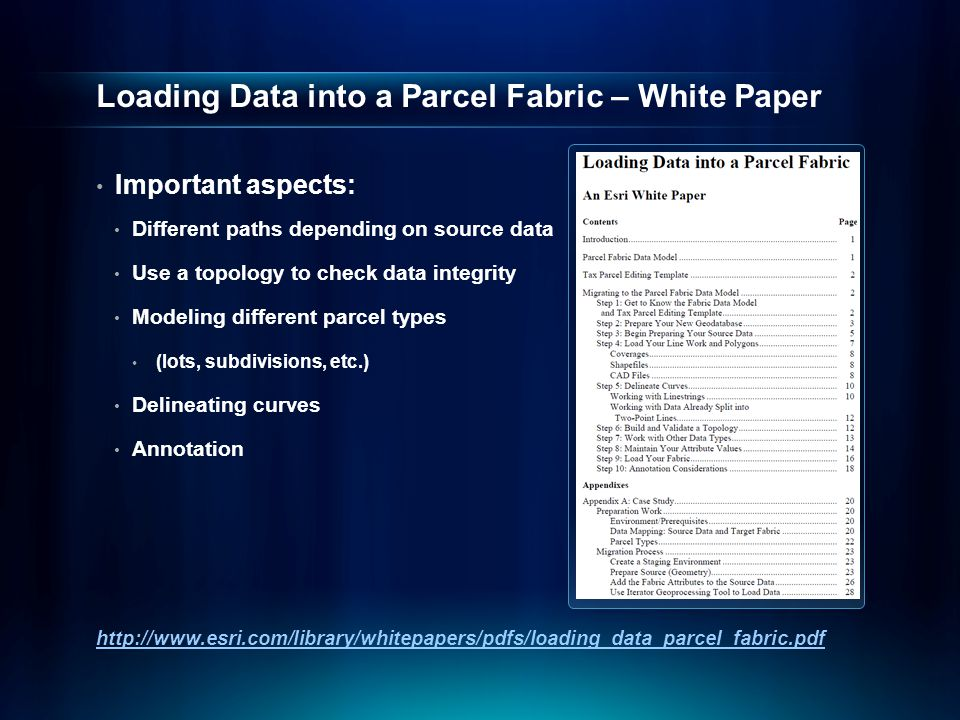 Loading Data into a Parcel Fabric – White Paper Important aspects: Different paths depending on source data Use a topology to check data integrity Mod