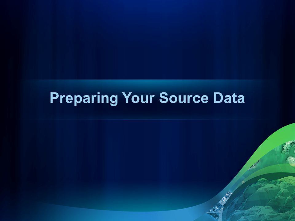 Preparing Your Source Data