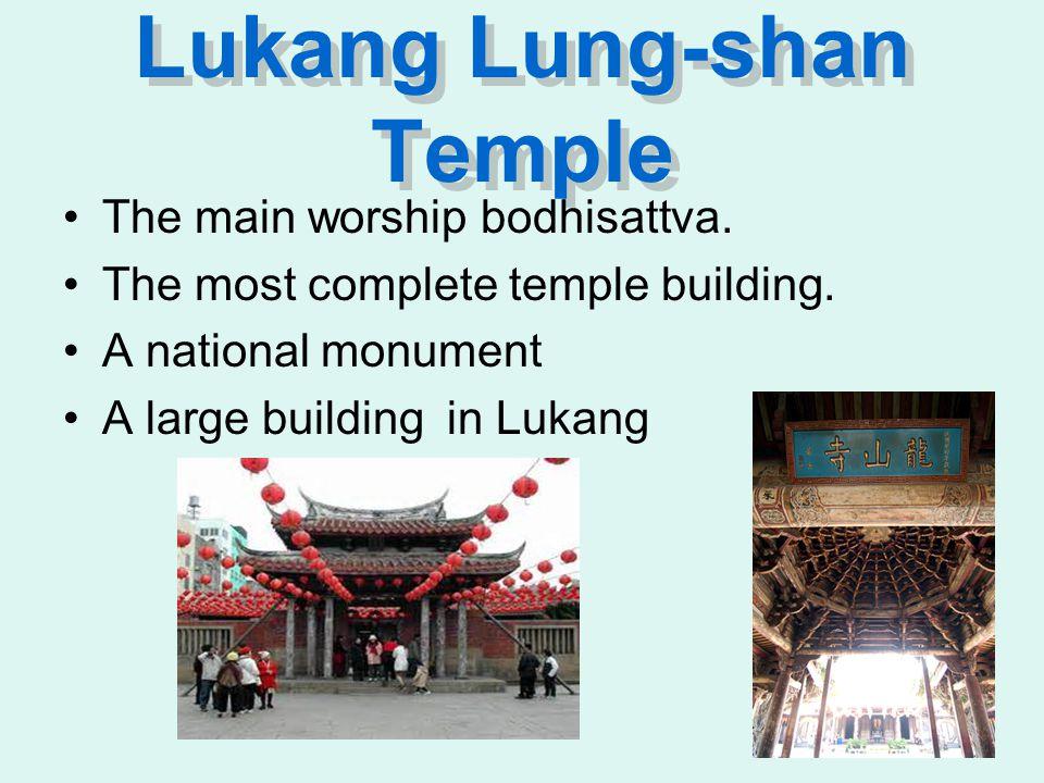 Lukang Lung-shan Temple The main worship bodhisattva.