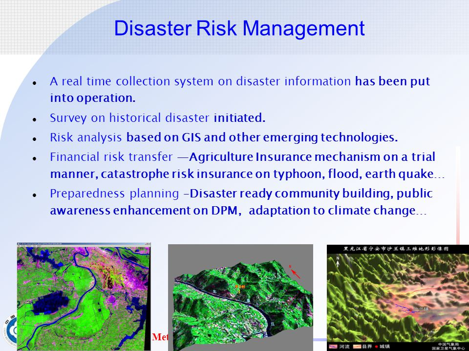 中国气象局 中国气象局 China Meteorological Administration Disaster Risk Management A real time collection system on disaster information has been put into operation.