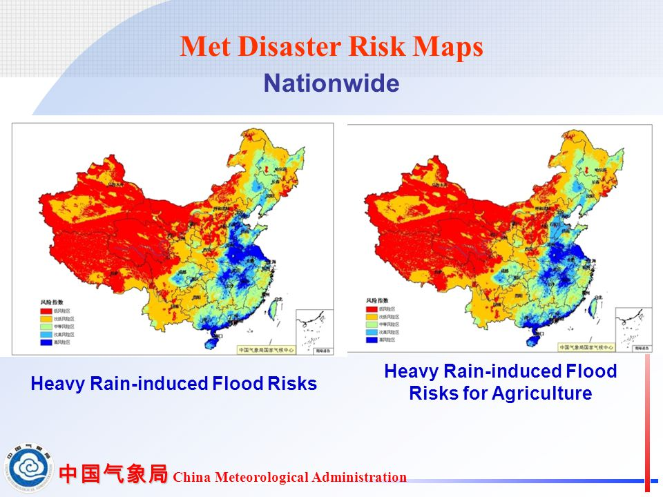 中国气象局 中国气象局 China Meteorological Administration Met Disaster Risk Maps Nationwide Heavy Rain-induced Flood Risks for Agriculture Heavy Rain-induced Flood Risks