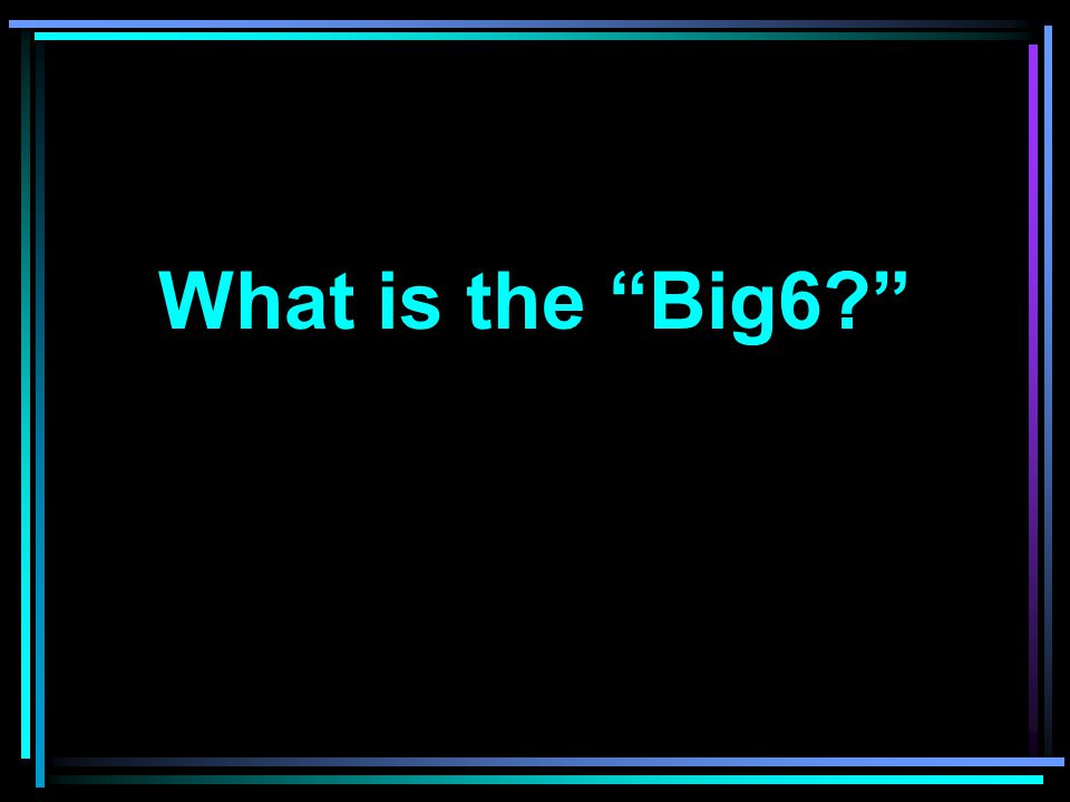 What is the Big6