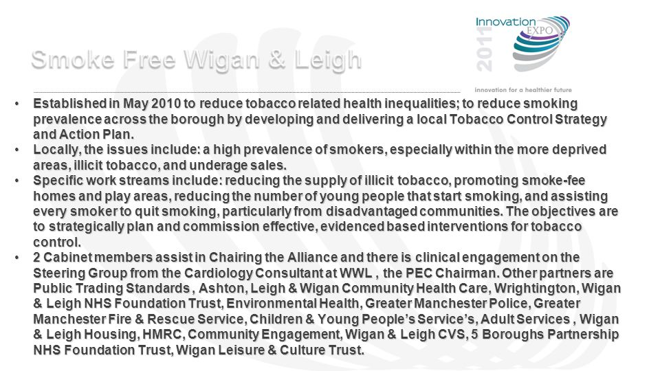 Established in May 2010 to reduce tobacco related health inequalities; to reduce smoking prevalence across the borough by developing and delivering a local Tobacco Control Strategy and Action Plan.Established in May 2010 to reduce tobacco related health inequalities; to reduce smoking prevalence across the borough by developing and delivering a local Tobacco Control Strategy and Action Plan.
