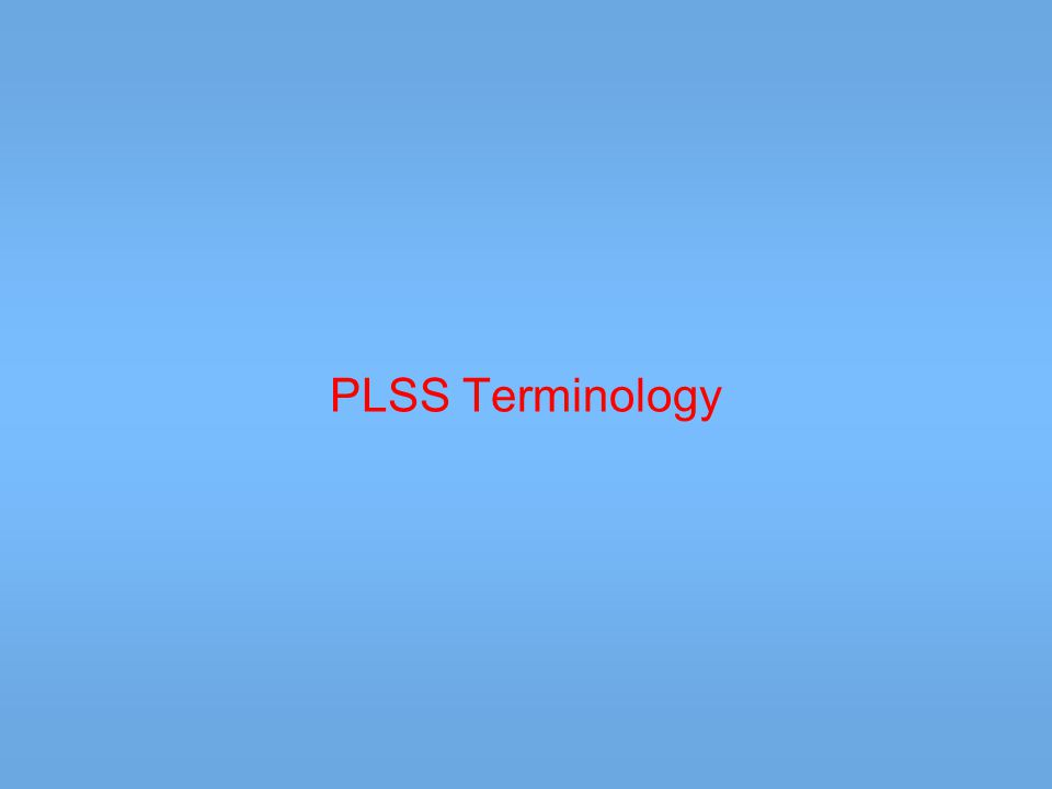 Initial Point The first step in the PLSS, rectangular system, was the establishment of the initial point within the territory.