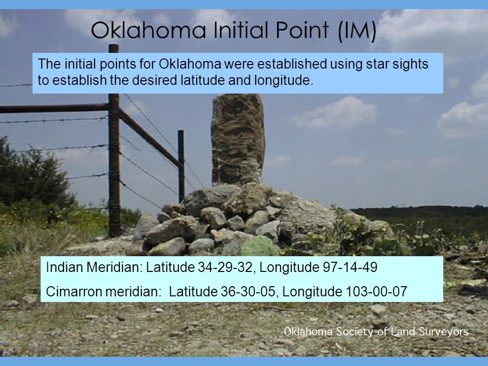 The initial points for Oklahoma were established using star sights to establish the desired latitude and longitude.
