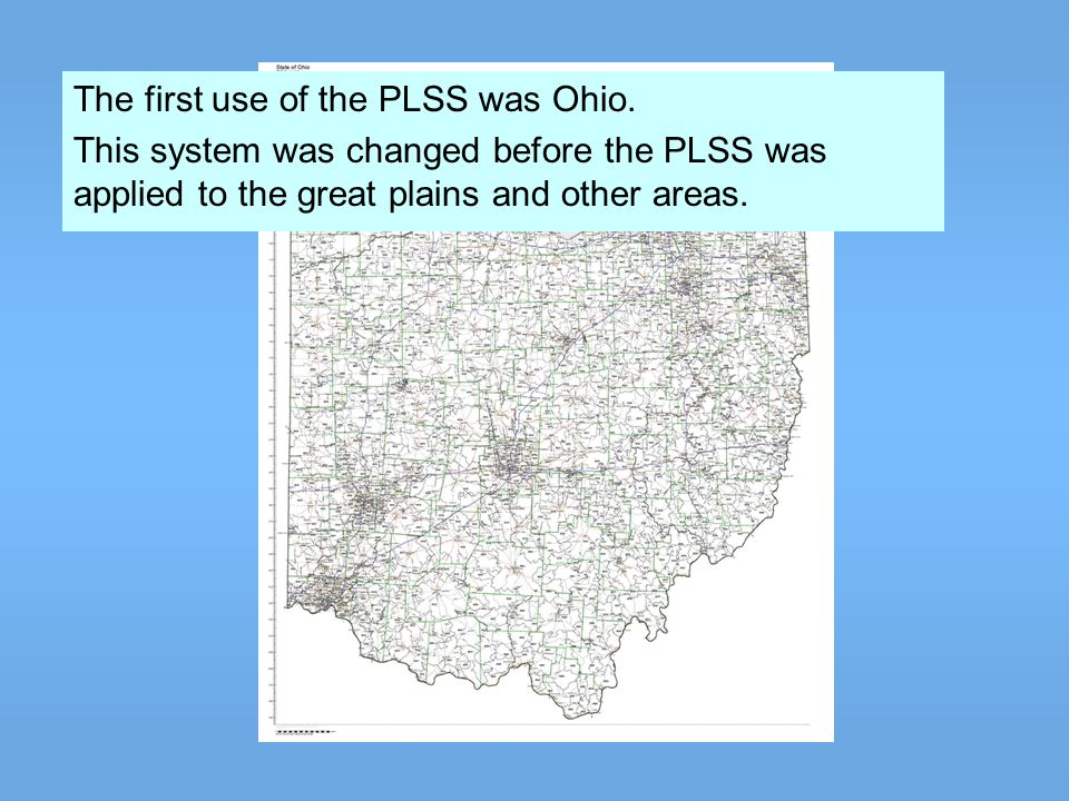 The first use of the PLSS was Ohio.