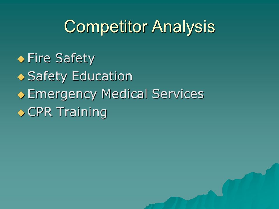 Competitor Analysis  Fire Safety  Safety Education  Emergency Medical Services  CPR Training