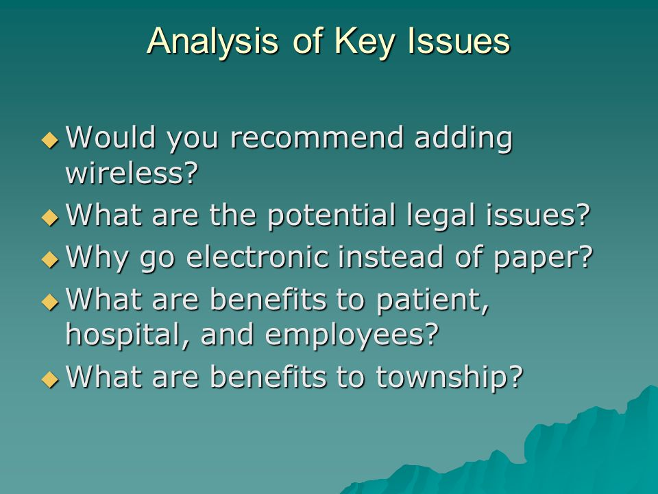 Analysis of Key Issues  Would you recommend adding wireless.