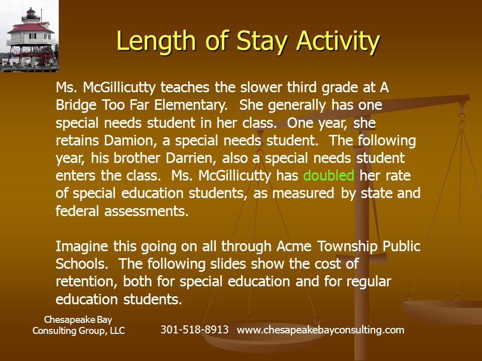 Chesapeake Bay Consulting Group, LLC 301-518-8913 www.chesapeakebayconsulting.com Length of Stay Activity Ms.