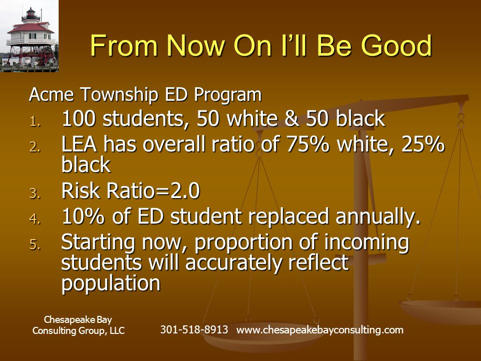 Chesapeake Bay Consulting Group, LLC 301-518-8913 www.chesapeakebayconsulting.com From Now On I'll Be Good Acme Township ED Program 1.